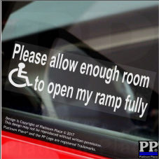 1 x Please Allow Enough Room To Open My RAMP Fully-Disabled Sticker-Disability Sticker